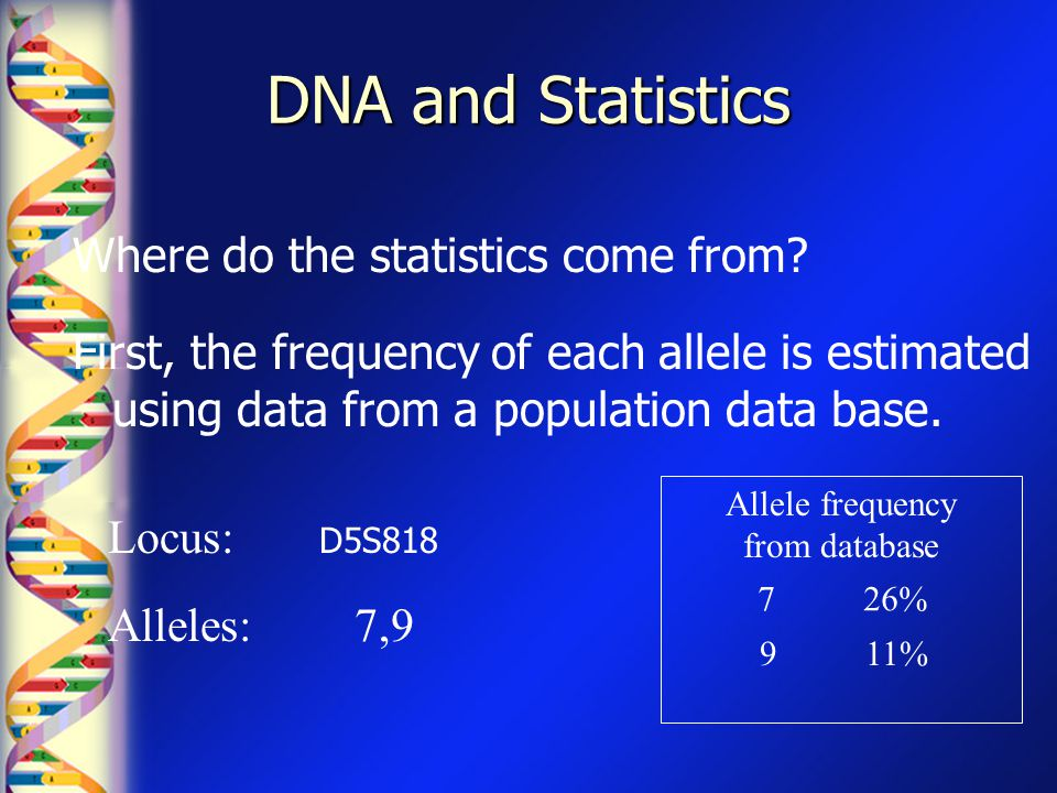 DNA and Statistics Where do the statistics come from