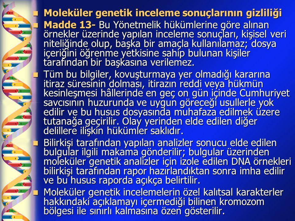 Moleküler genetik inceleme sonuçlarının gizliliği