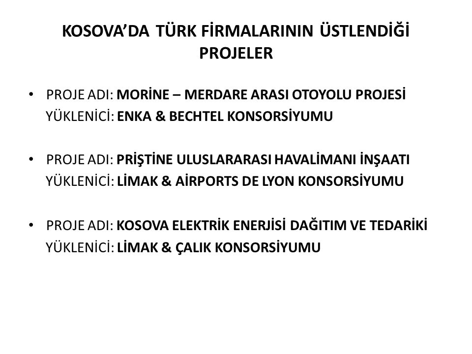 KOSOVA'DA TÜRK FİRMALARININ ÜSTLENDİĞİ PROJELER