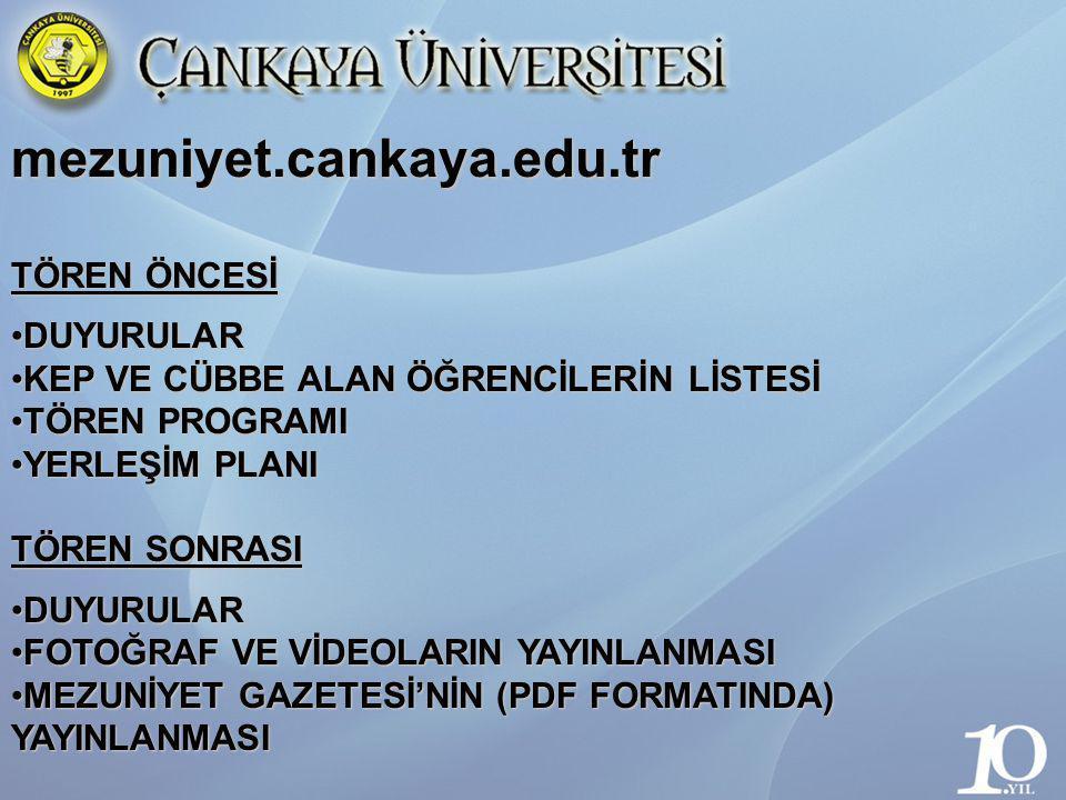 mezuniyet.cankaya.edu.tr TÖREN ÖNCESİ DUYURULAR