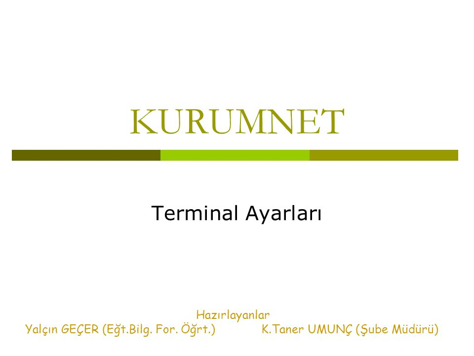 KURUMNET Terminal Ayarları Hazırlayanlar