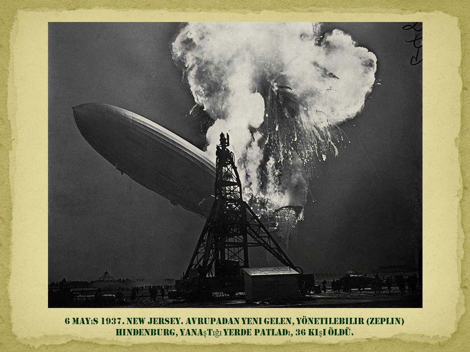 6 Mayıs 1937. New Jersey.