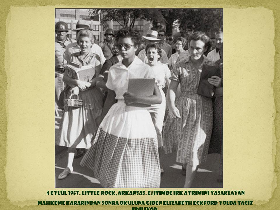 4 Eylül 1957. Little Rock, Arkansas. Eğitimde ırk ayrımını yasaklayan