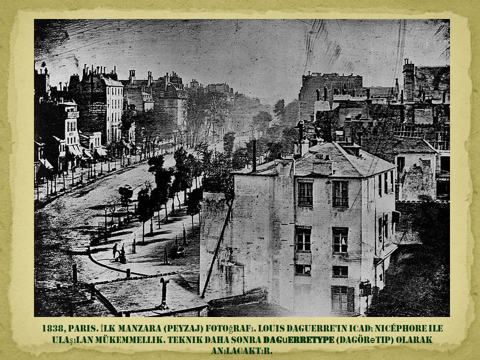 1838, Paris. İlk manzara (peyzaj) fotoğrafı
