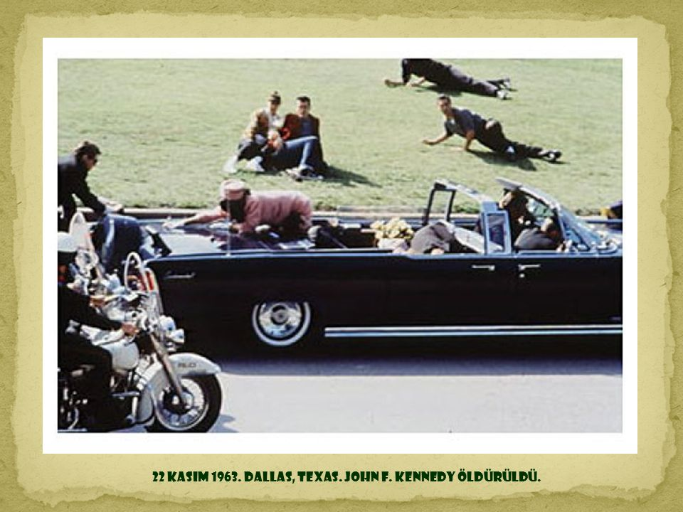22 Kasım 1963. Dallas, Texas. John F. Kennedy öldürüldü.