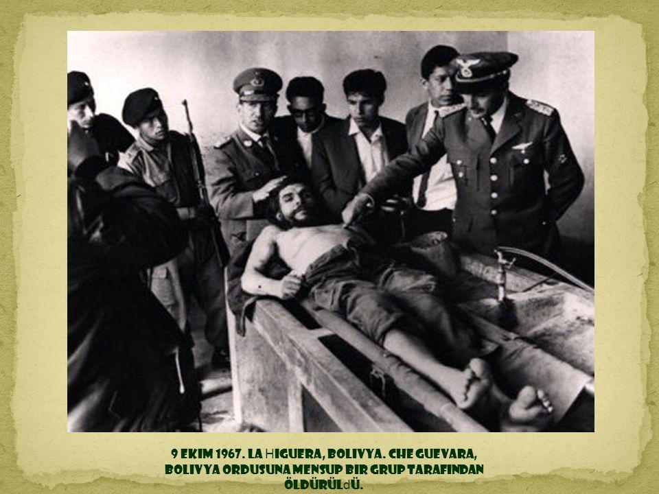 9 Ekim 1967. La Higuera, Bolivya