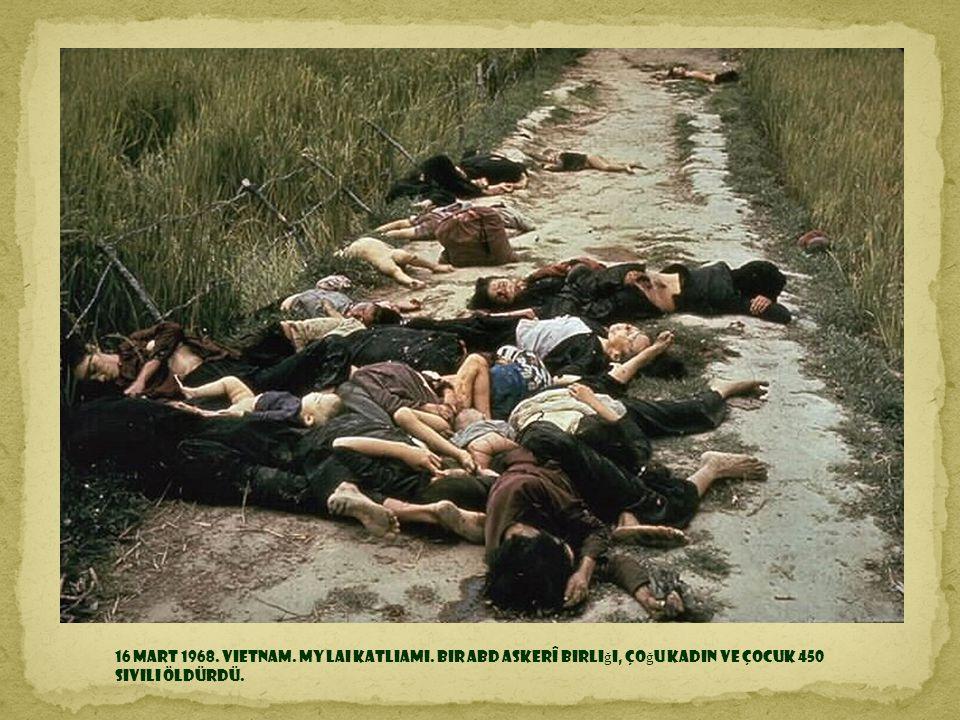 16 Mart 1968. Vietnam. My Lai katliamı