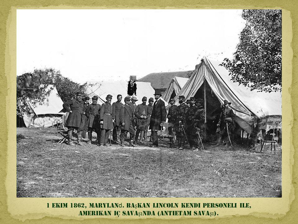 1 Ekim 1862, Maryland. Başkan Lincoln kendi personeli ile,