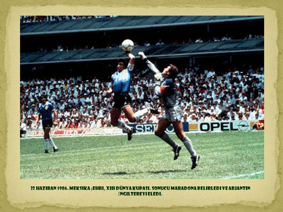 22 Haziran 1986. Meksika şehri, XIII Dünya Kupası