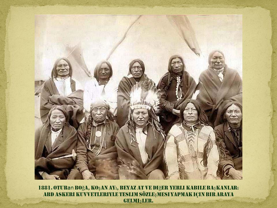 1881. Oturan Boğa, Koşan Ayı, Beyaz At ve diğer yerli kabile başkanları
