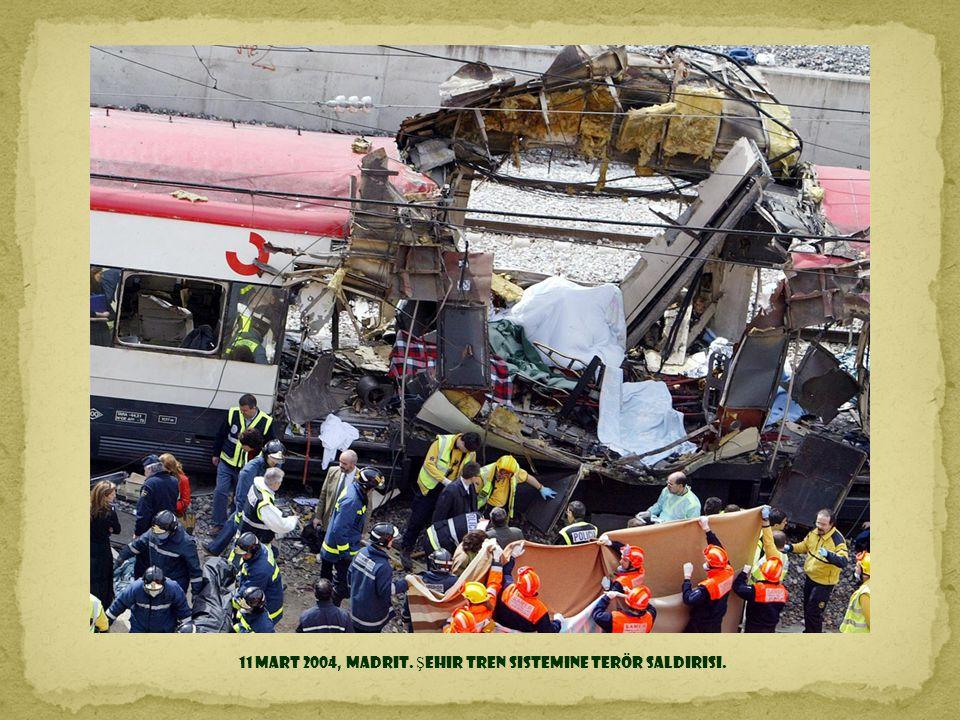 11 Mart 2004, Madrit. Şehir tren sistemine terör saldırısı.