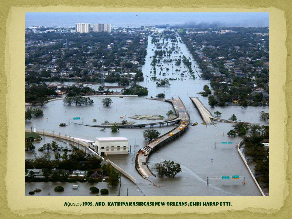 Ağustos 2005, ABD. Katrina Kasırgası New Orleans şehri harap etti.
