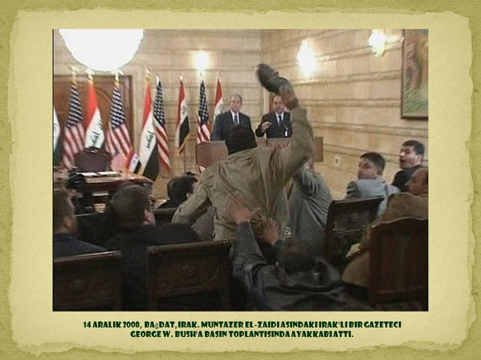 George W. Bush a basın toplantısında ayakkabı attı.