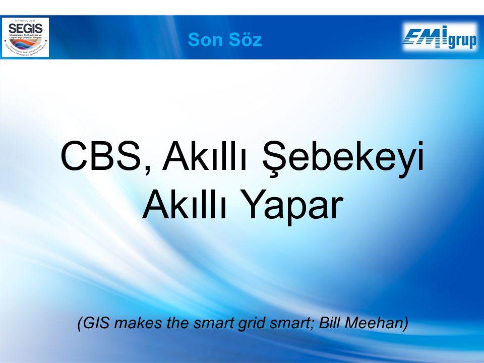 CBS, Akıllı Şebekeyi Akıllı Yapar