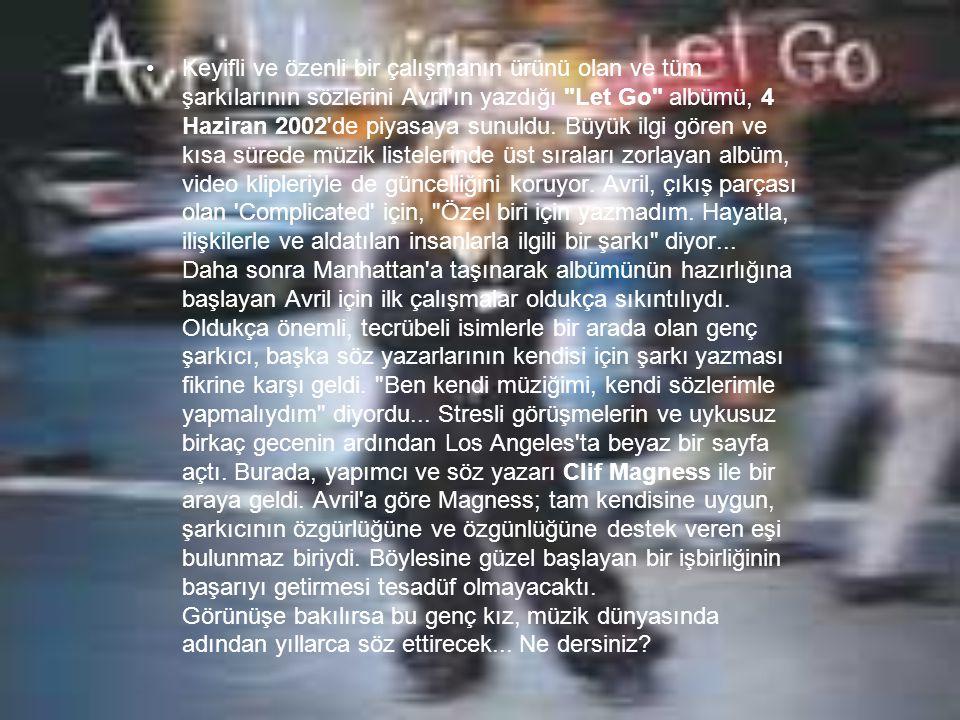 Keyifli ve özenli bir çalışmanın ürünü olan ve tüm şarkılarının sözlerini Avril ın yazdığı Let Go albümü, 4 Haziran 2002 de piyasaya sunuldu.