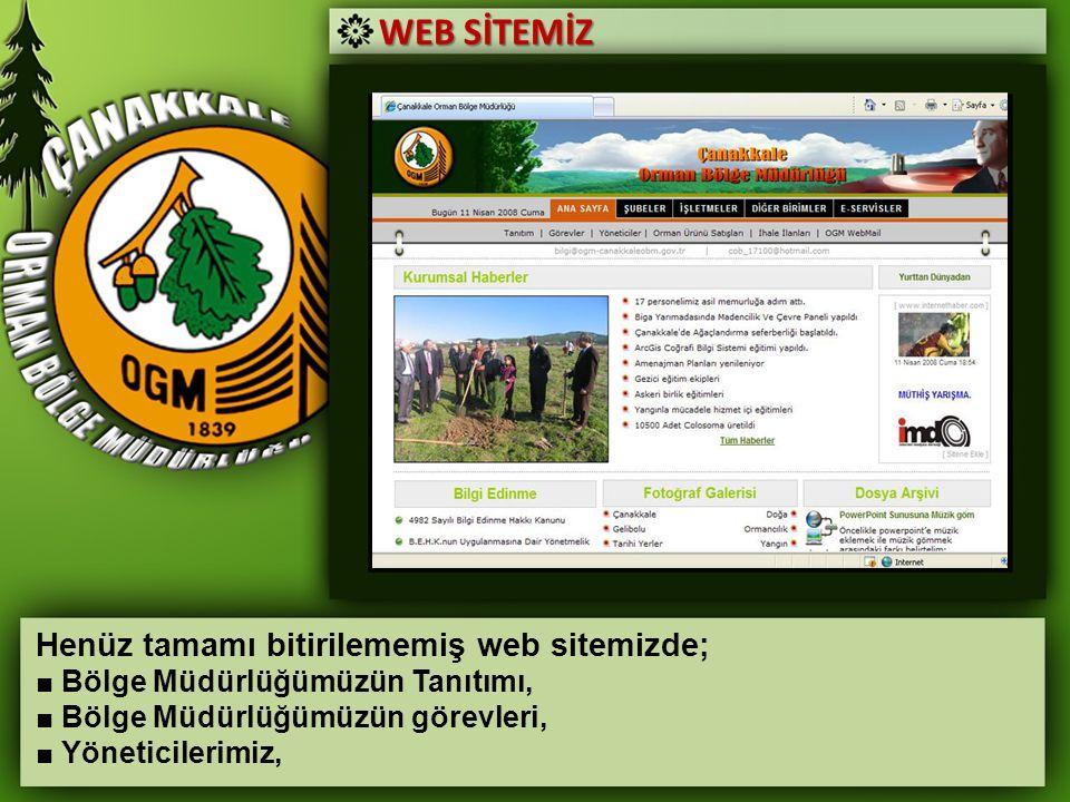 WEB SİTEMİZ Henüz tamamı bitirilememiş web sitemizde;