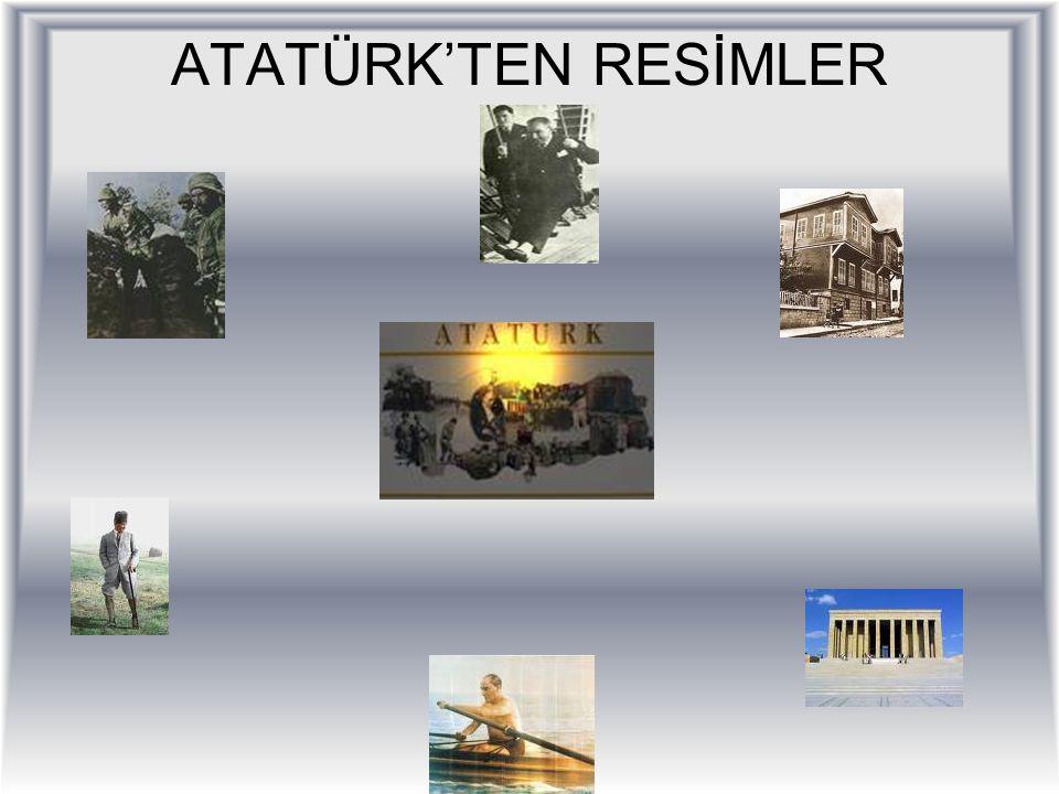 ATATÜRK'TEN RESİMLER