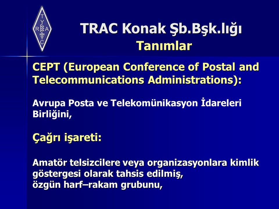 Tanımlar CEPT (European Conference of Postal and Telecommunications Administrations): Avrupa Posta ve Telekomünikasyon İdareleri Birliğini,