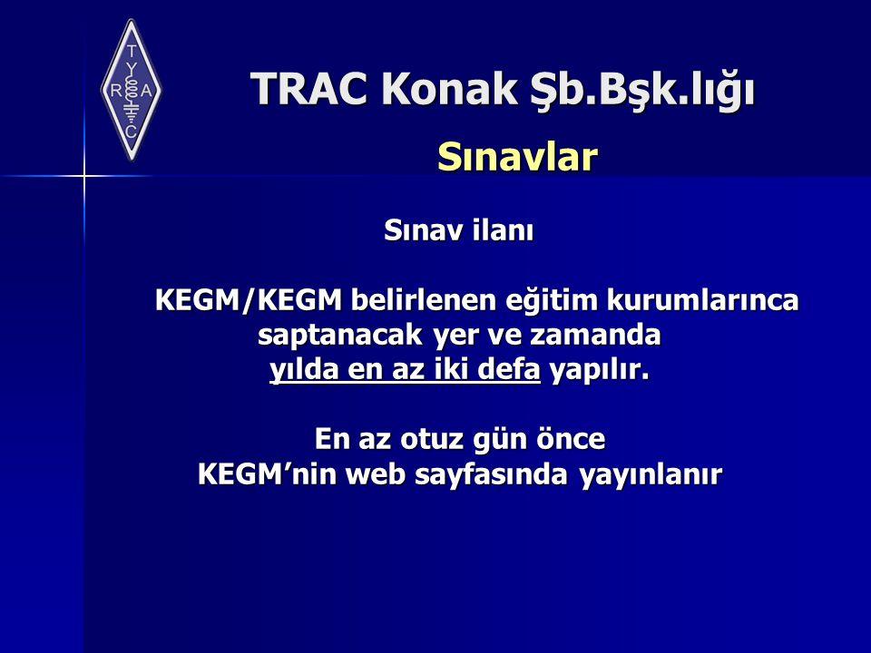 Sınavlar Sınav ilanı KEGM/KEGM belirlenen eğitim kurumlarınca
