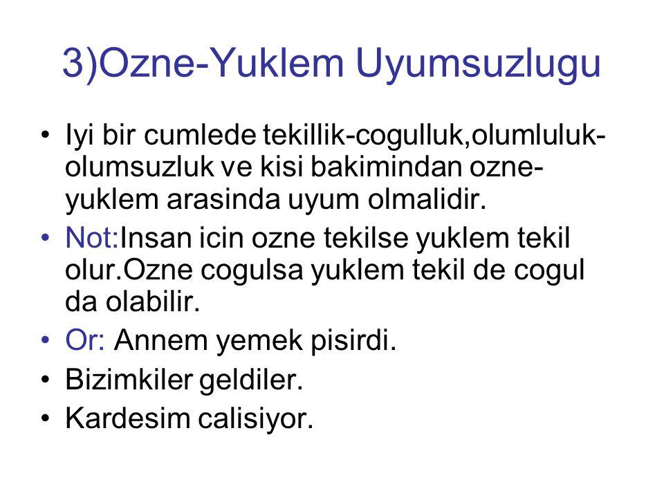 3)Ozne-Yuklem Uyumsuzlugu