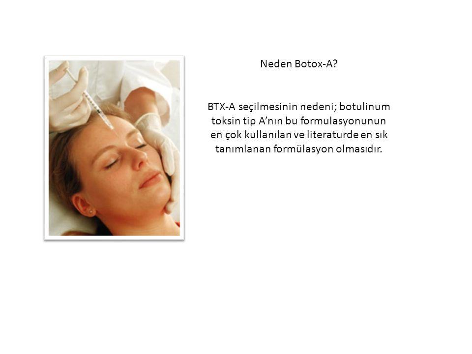 Neden Botox-A BTX-A seçilmesinin nedeni; botulinum toksin tip A'nın bu formulasyonunun.