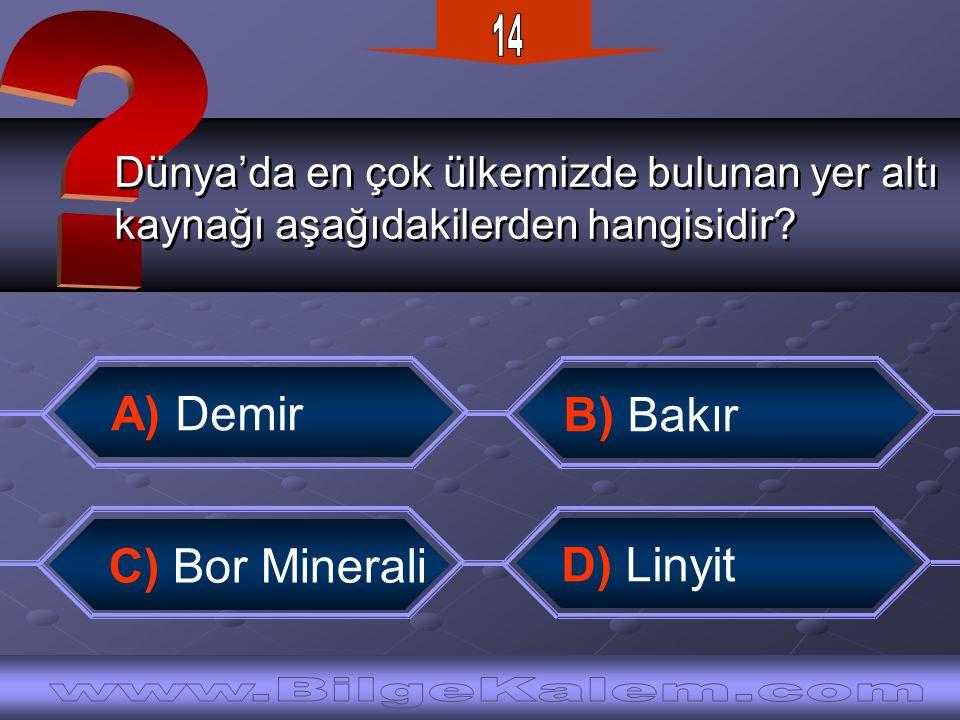 14 A) Demir B) Bakır C) Bor Minerali