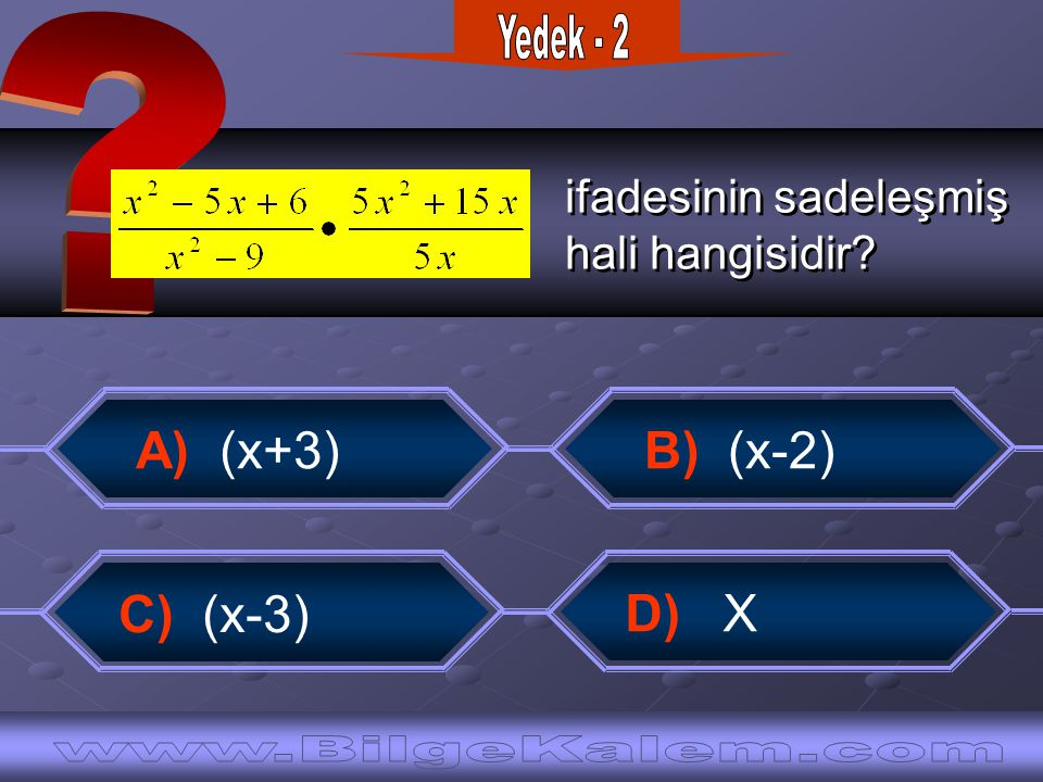 Yedek - 2 A) (x+3) B) (x-2) C) (x-3)