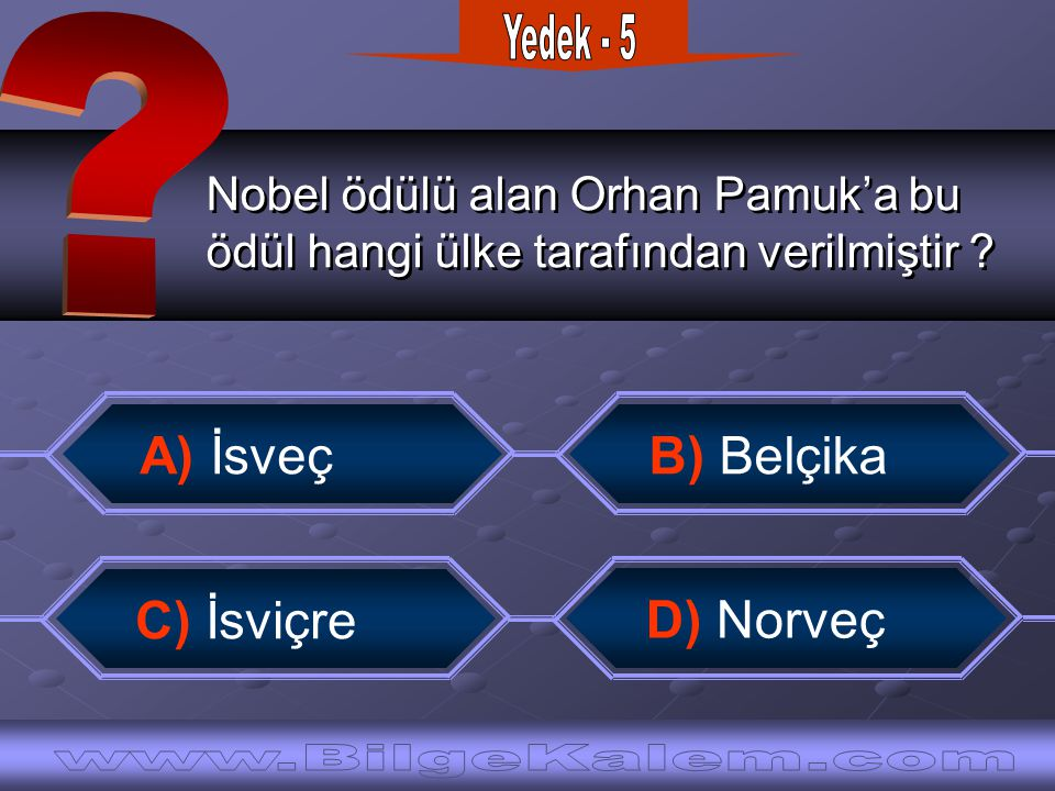 Yedek - 5 A) İsveç B) Belçika C) İsviçre