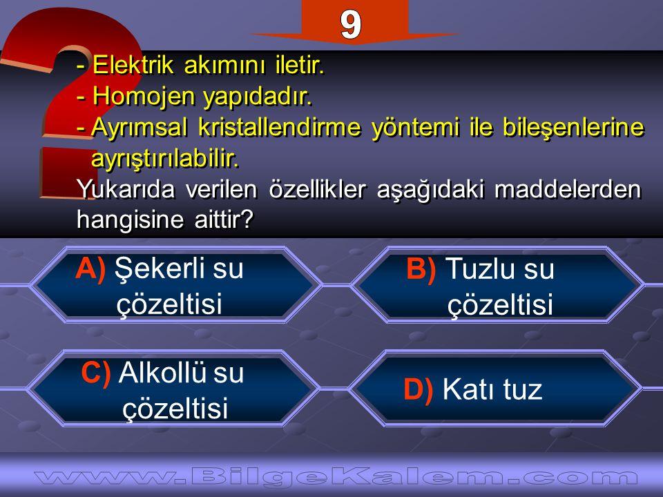 9 www.BilgeKalem.com A) Şekerli su