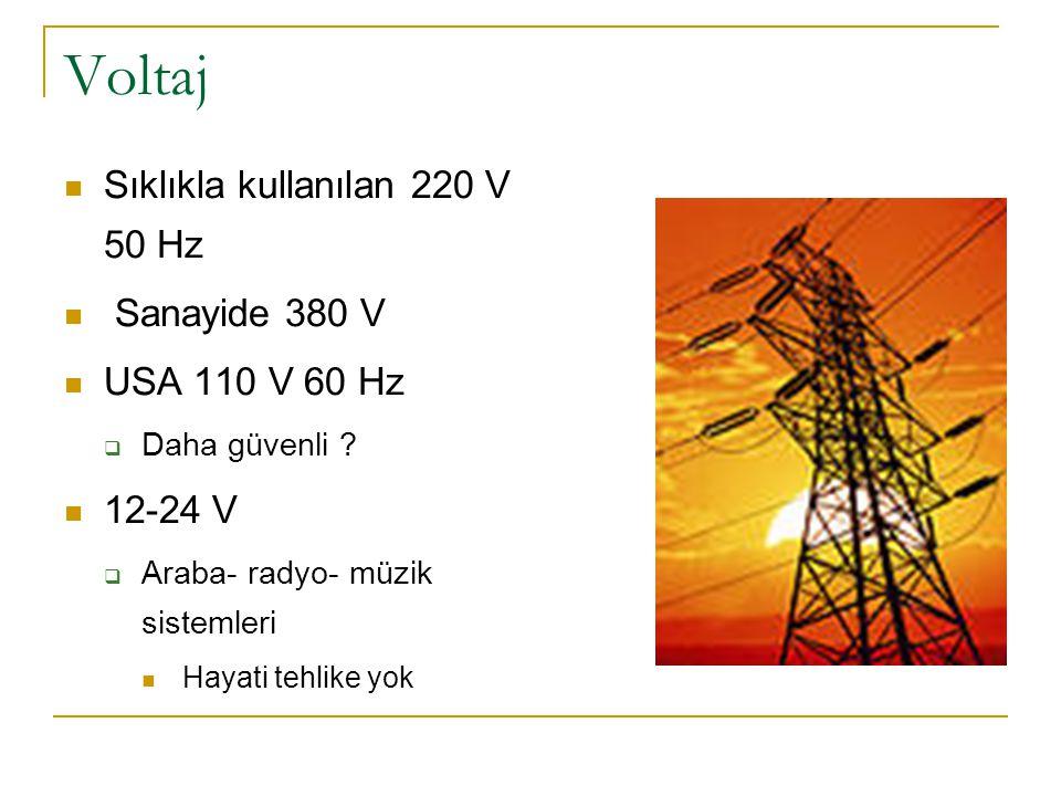 Voltaj Sıklıkla kullanılan 220 V 50 Hz Sanayide 380 V USA 110 V 60 Hz