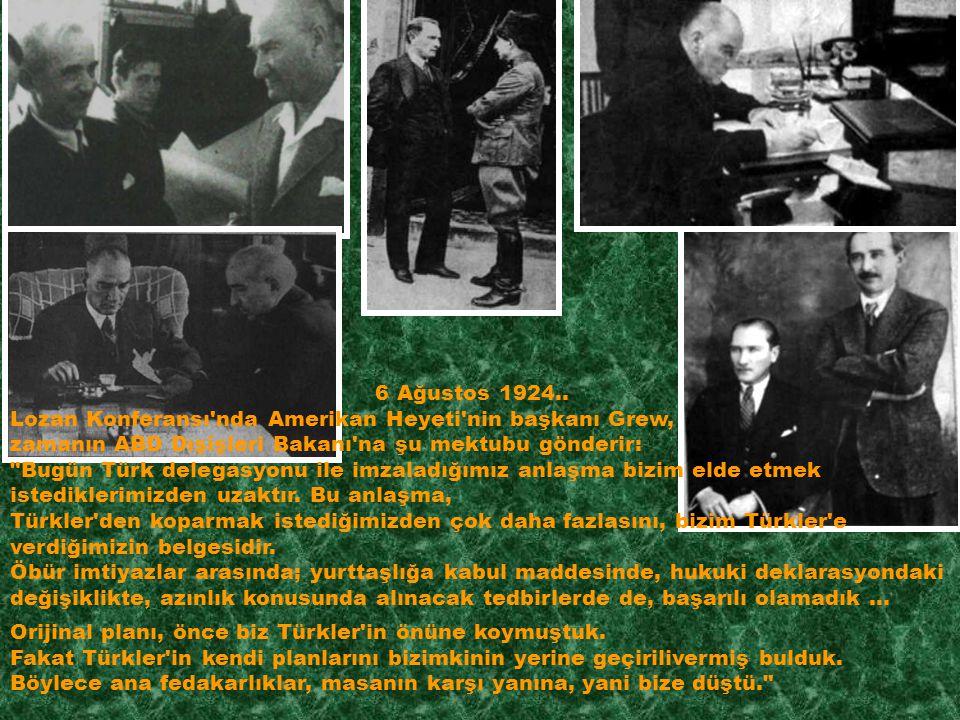6 Ağustos 1924.. Lozan Konferansı nda Amerikan Heyeti nin başkanı Grew,
