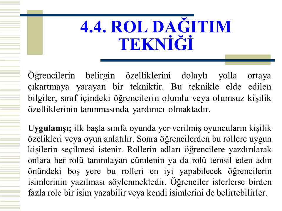 4.4. ROL DAĞITIM TEKNİĞİ
