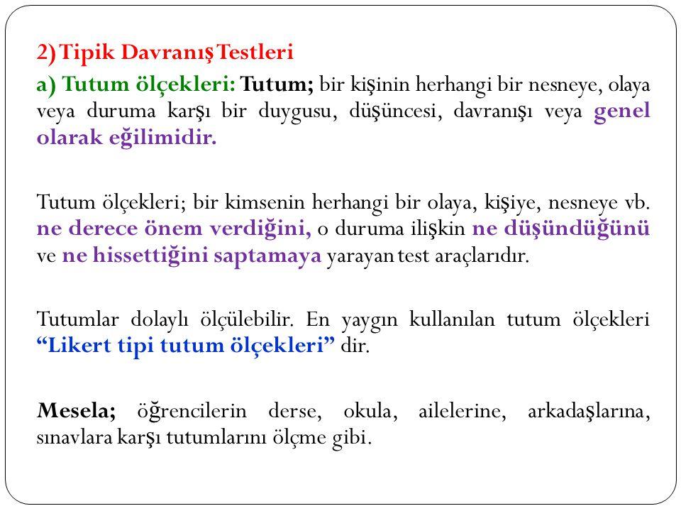 2) Tipik Davranış Testleri