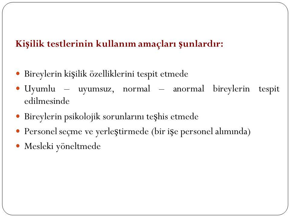 Kişilik testlerinin kullanım amaçları şunlardır: