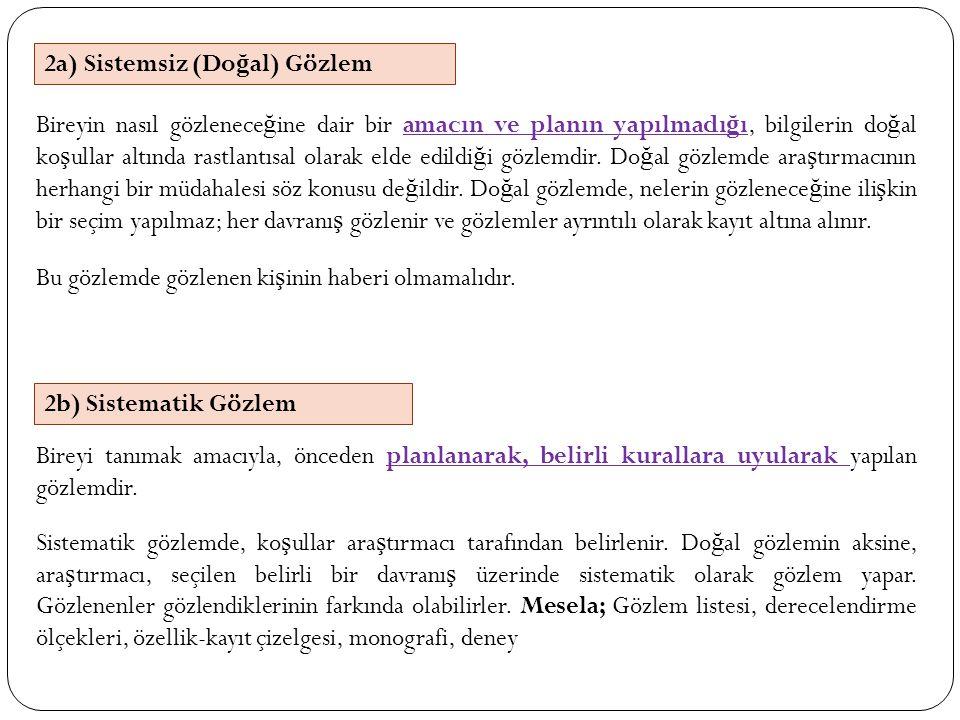 2a) Sistemsiz (Doğal) Gözlem