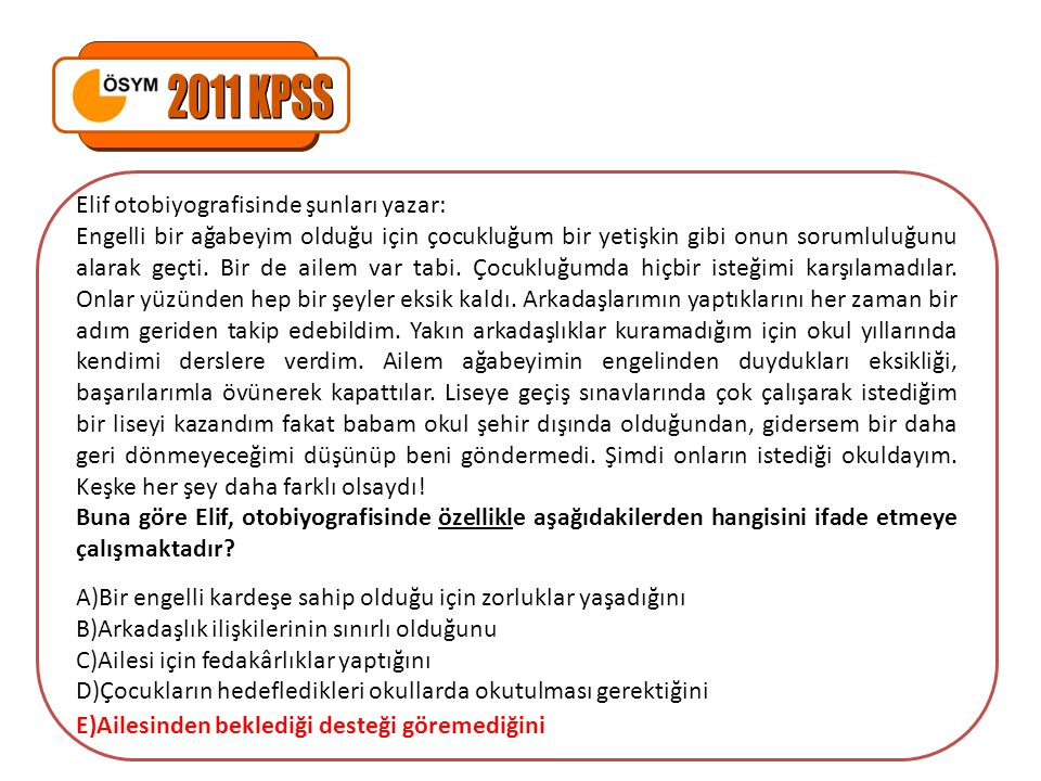 2011 KPSS Elif otobiyografisinde şunları yazar: