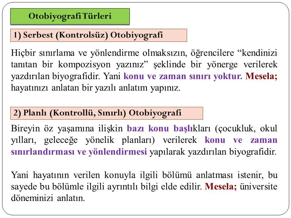 Otobiyografi Türleri 1) Serbest (Kontrolsüz) Otobiyografi.