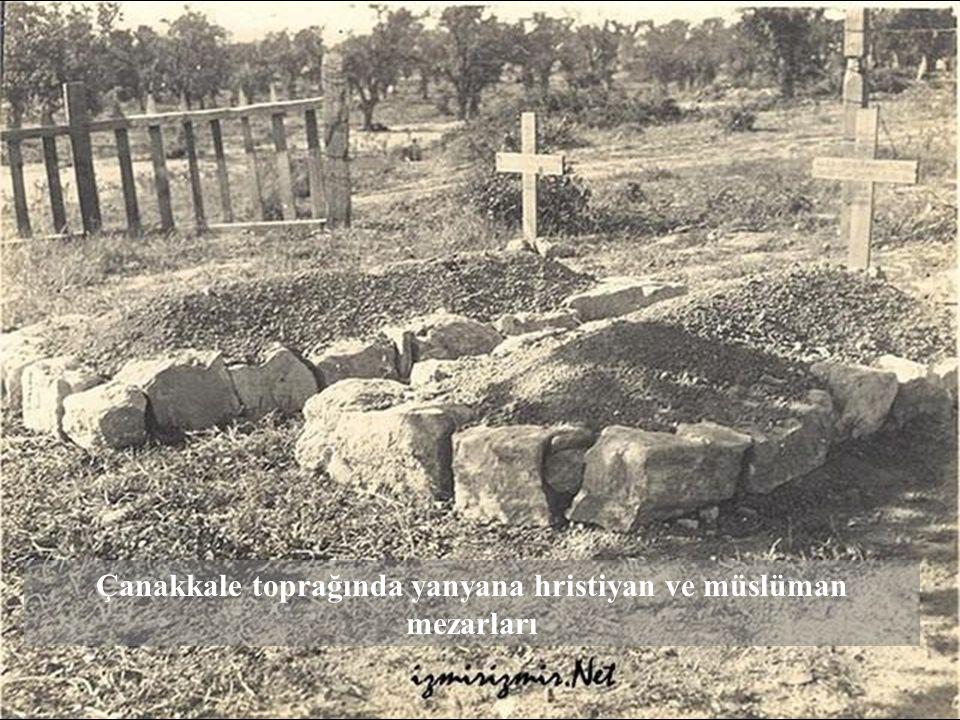 Çanakkale toprağında yanyana hristiyan ve müslüman mezarları