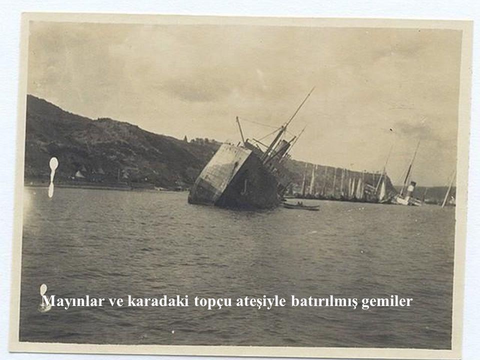 Mayınlar ve karadaki topçu ateşiyle batırılmış gemiler