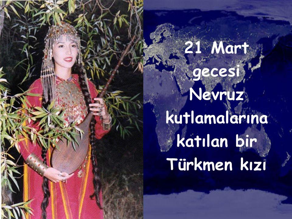 21 Mart gecesi Nevruz kutlamalarına katılan bir Türkmen kızı