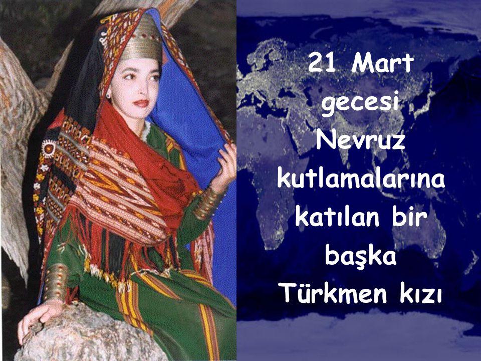 21 Mart gecesi Nevruz kutlamalarına katılan bir başka Türkmen kızı