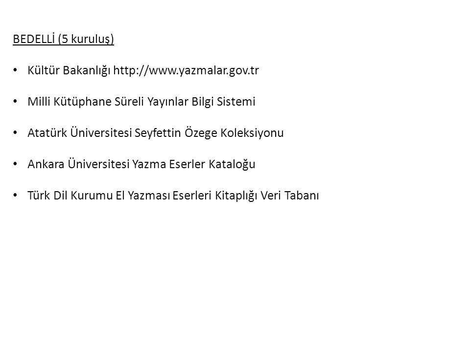 BEDELLİ (5 kuruluş) Kültür Bakanlığı http://www.yazmalar.gov.tr. Milli Kütüphane Süreli Yayınlar Bilgi Sistemi.