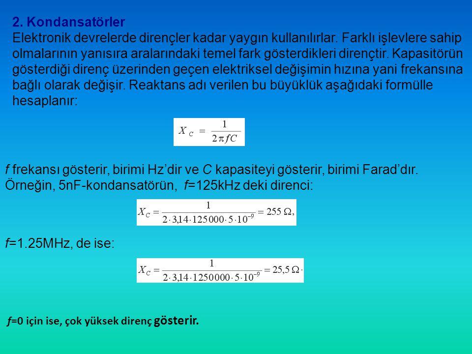 Örneğin, 5nF-kondansatörün, f=125kHz deki direnci: