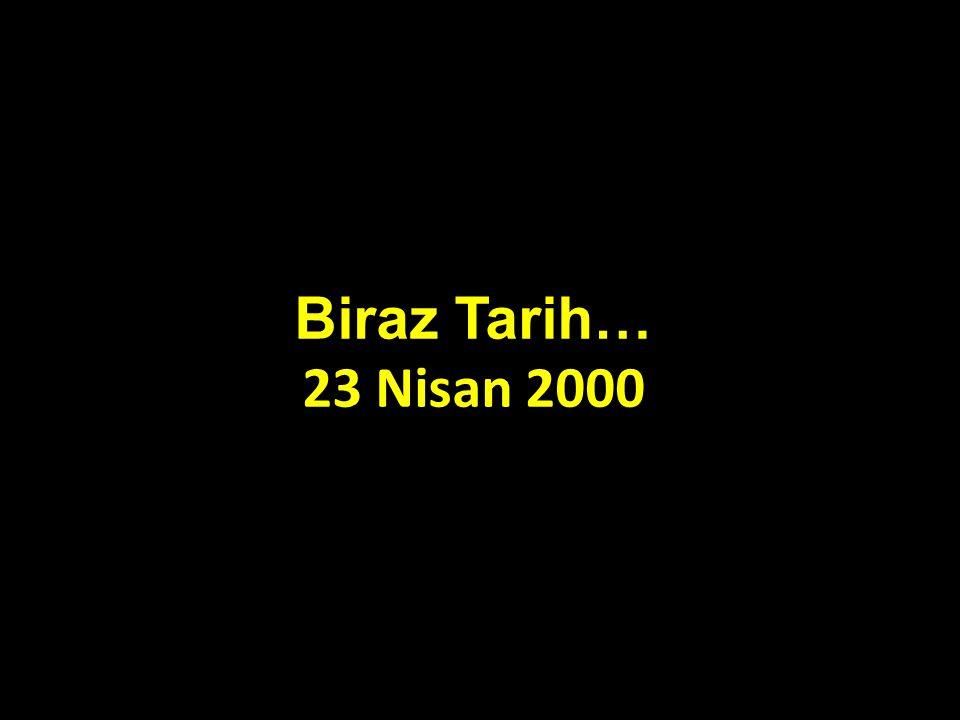 Biraz Tarih… 23 Nisan 2000
