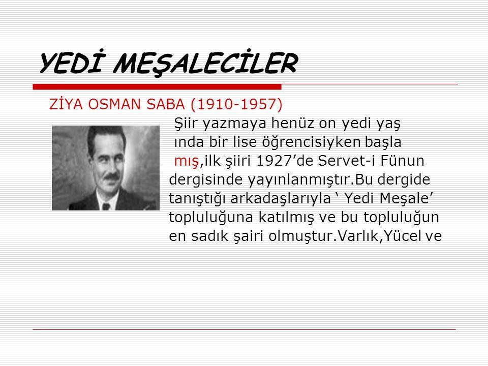 YEDİ MEŞALECİLER ZİYA OSMAN SABA (1910-1957)