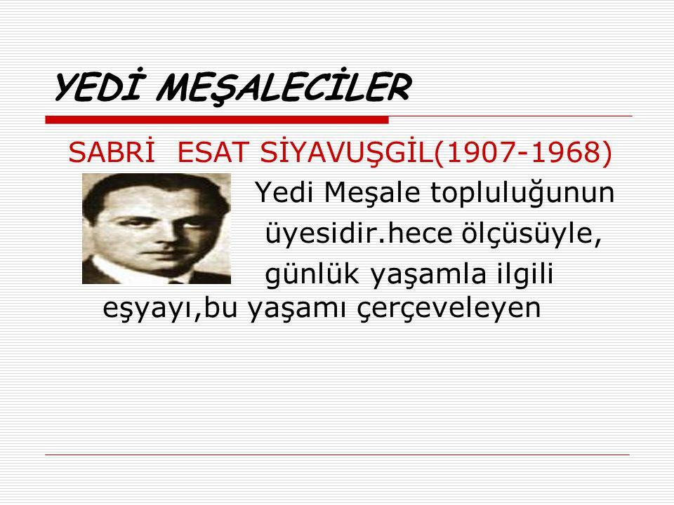 YEDİ MEŞALECİLER SABRİ ESAT SİYAVUŞGİL(1907-1968)