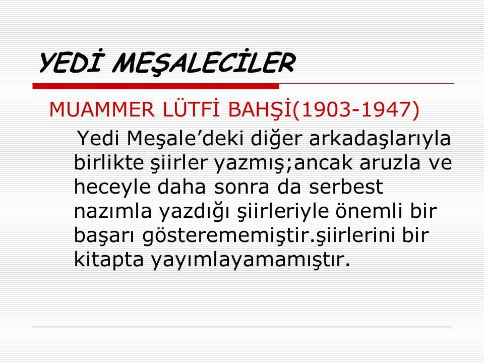 YEDİ MEŞALECİLER MUAMMER LÜTFİ BAHŞİ(1903-1947)