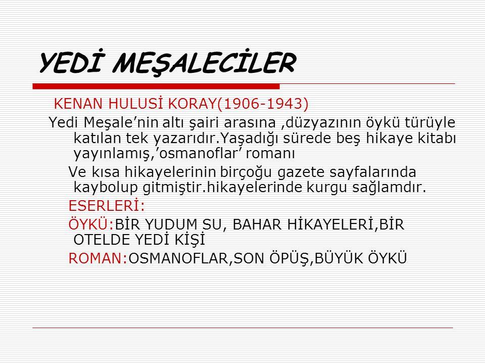 YEDİ MEŞALECİLER KENAN HULUSİ KORAY(1906-1943)