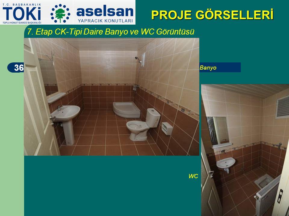 PROJE GÖRSELLERİ 7. Etap CK-Tipi Daire Banyo ve WC Görüntüsü Banyo WC