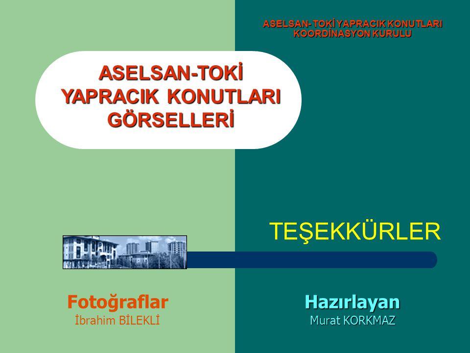ASELSAN- TOKİ YAPRACIK KONUTLARI KOORDİNASYON KURULU
